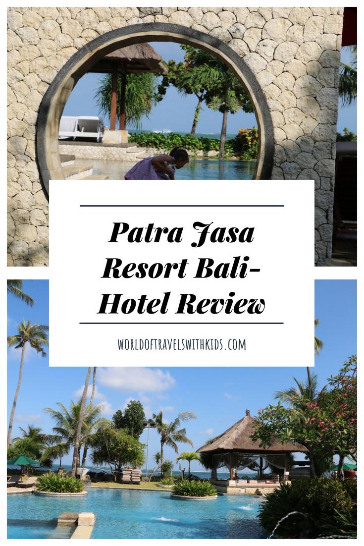 The Patra Bali Resort Villas Review A World Of Travels With Kids Bali Resort Resort Resort Villa