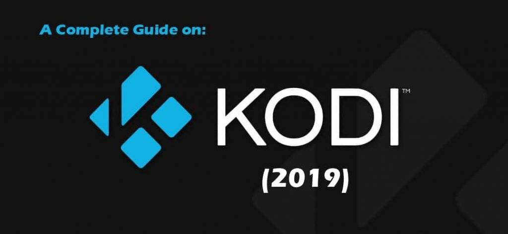 (Guide) How to Install and Setup Kodi Easily in 2019