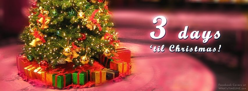 3-days-till-christmas-facebook-cover | Its Christmas Time ...