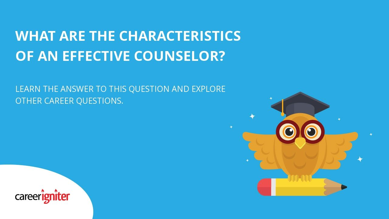 characteristics of an effective counselor