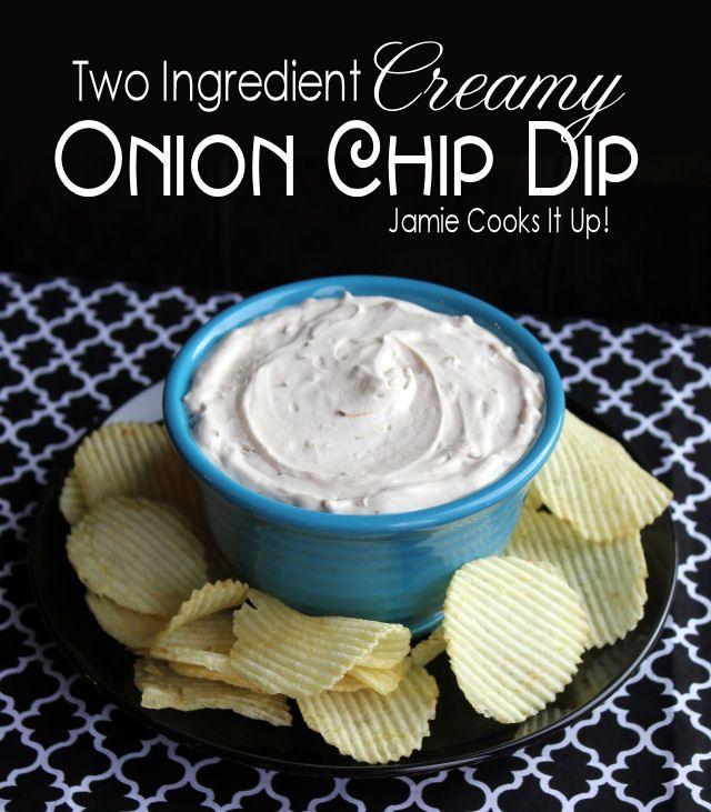 Two Ingredient Creamy Onion Chip Dip Dip Recipes Easy Chip Dip Recipes Easy Chip Dip