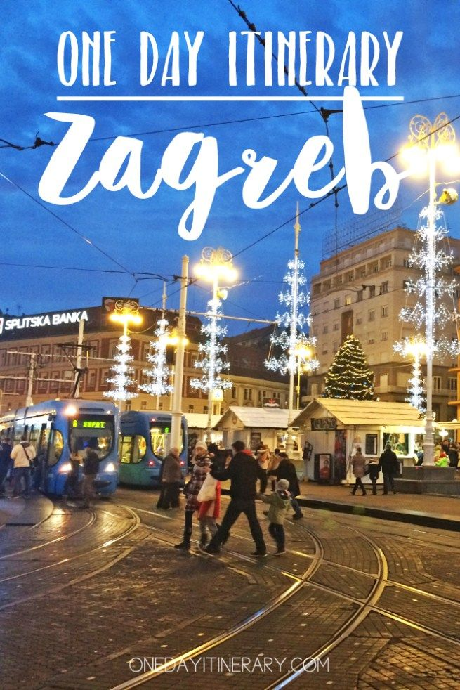 One Day In Zagreb Itinerary What To Do In Zagreb In One Day Croatia Travel Croatia Travel Destinations Croatia Travel Guide