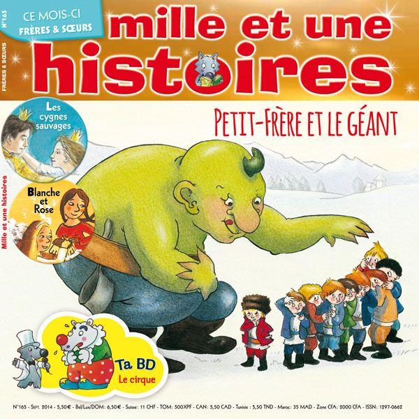 Mille Et Une Histoires N 165 Septembre 2014 Petit Frere Et Le Geant Enfants Kids Presse Magazine Loisir Histoires Histoire Contes Et Legendes