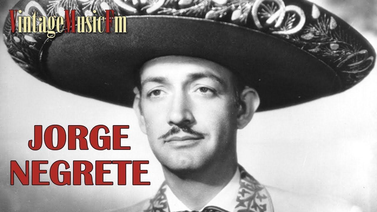 Jorge Negrete Corridos Y Rancheras Jorge Negrete Negrete Musica Ranchera