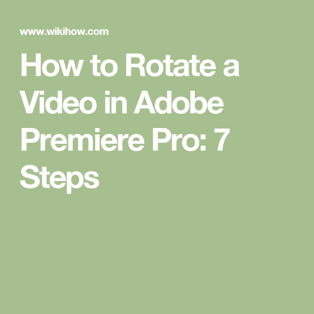 How To Rotate A Video In Adobe Premiere Pro 7 Steps Teaching Premiere Pro Horses