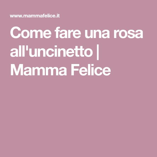 Come Fare Una Rosa All U0026 39 Uncinetto