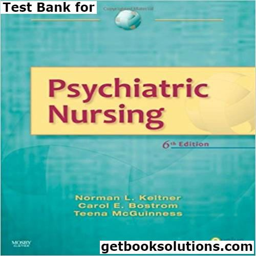 Test Bank For Psychiatric Nursing 6th Edition By Keltner Download