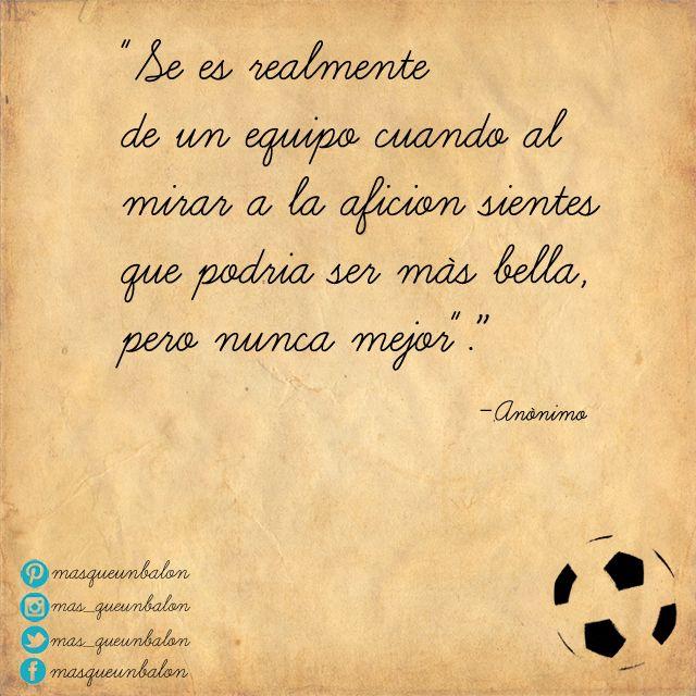 ¡Una afición perfecta, es la que es tuya! Seamos #MásQueUnBalón #frases #afición #fútbol