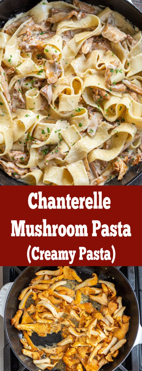 Chanterelle Mushroom Pasta Simple But Fancy Dish Great Hoemmade Dish For Valentine S Da In 2020 Wild Mushroom Recipes Chanterelle Recipes Chanterelle Mushroom Recipes