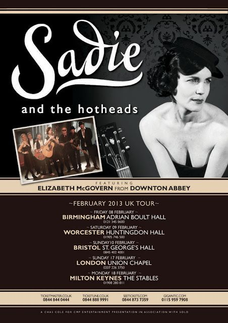 Elizabeth mcgovern 39 s sadie and the hotheads 2013 uk tour for Downton abbey tour tickets