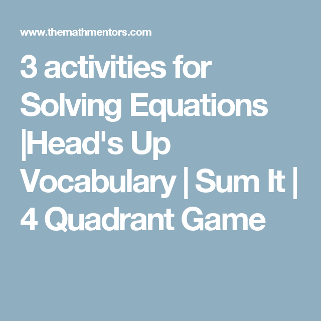3 activities for Solving Equations |Head\'s Up Vocabulary | Sum It ...