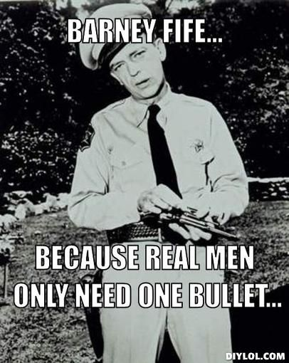 Barney Fife Quotes Classy Barney Fife Because Real Men Only Need One Bullet Mayberry