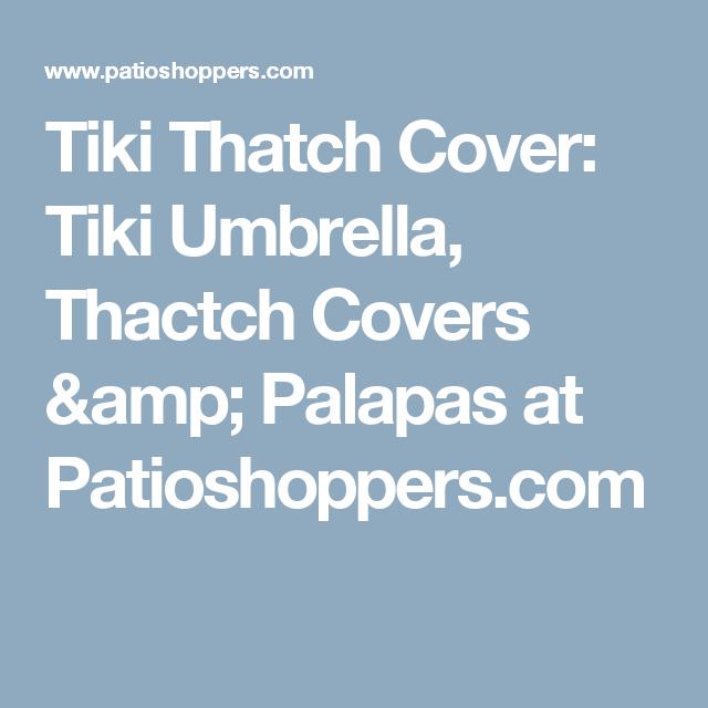 Tiki Umbrellas: Buy Tiki Umbrellas Thatch Covers, Palapas And Tiki Covers  For You Outdoor Patio Areas At Patio Shoppers. The Tiki Umbrella  Specialists!