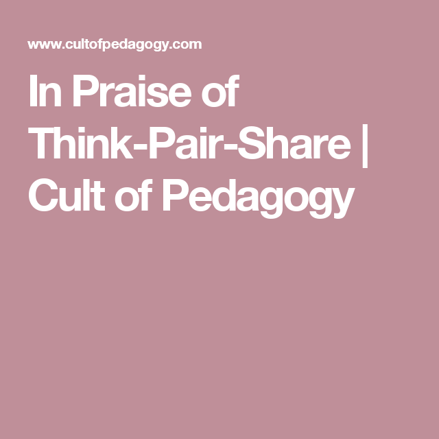 In Praise of Think-Pair-Share | Cult of Pedagogy
