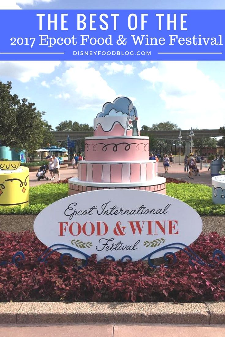 The Best Of The 2017 Epcot Food And Wine Festival Disney Food Blog