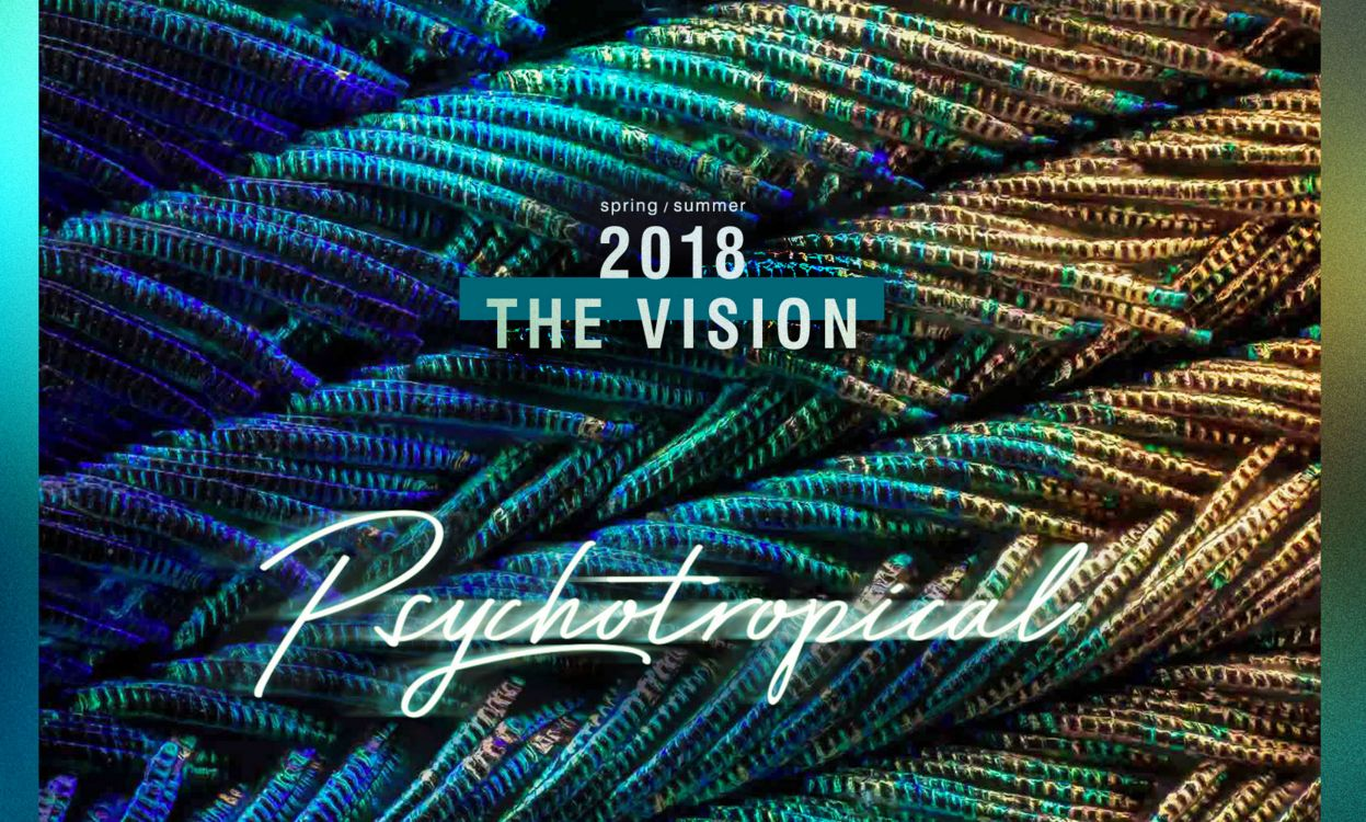 S/S 2018 WGSN's The Vision   Psychotropical   with the ...