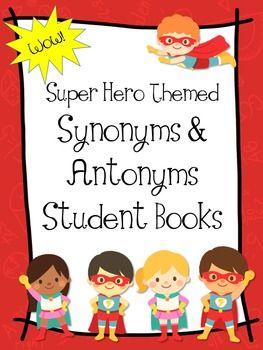 Super hero themed synonym antonym student books pinterest super hero themed synonym antonym student books use this student book as you introduce synonyms stopboris Gallery