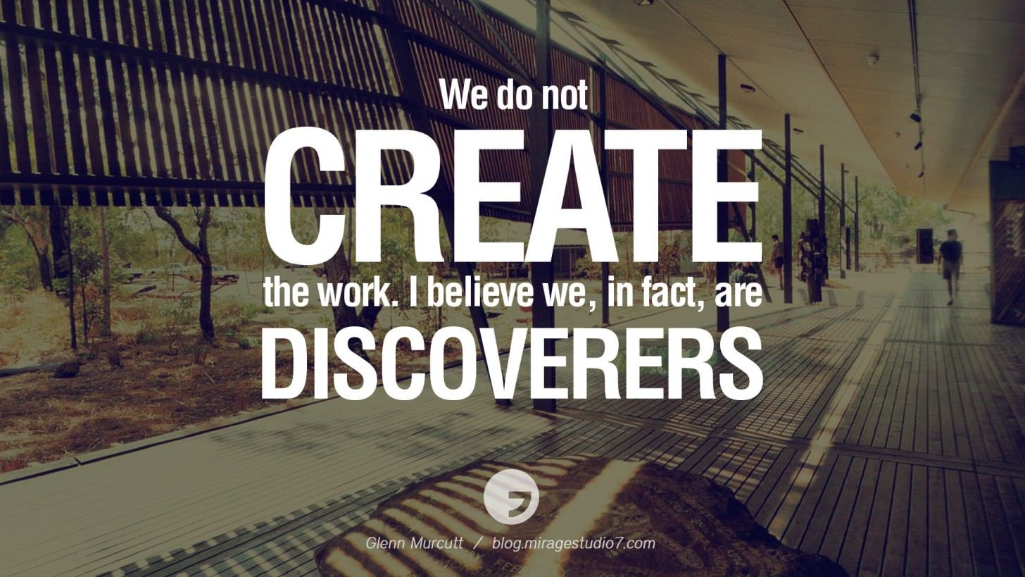 We do not create the work. I believe we, in fact, are