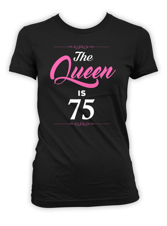Custom Birthday Shirt 75th Gifts For Her Personalized TShirt Bday Present B Day The Qu