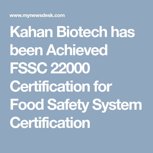 Kahan Biotech Has Been Achieved FSSC 22000 Certification