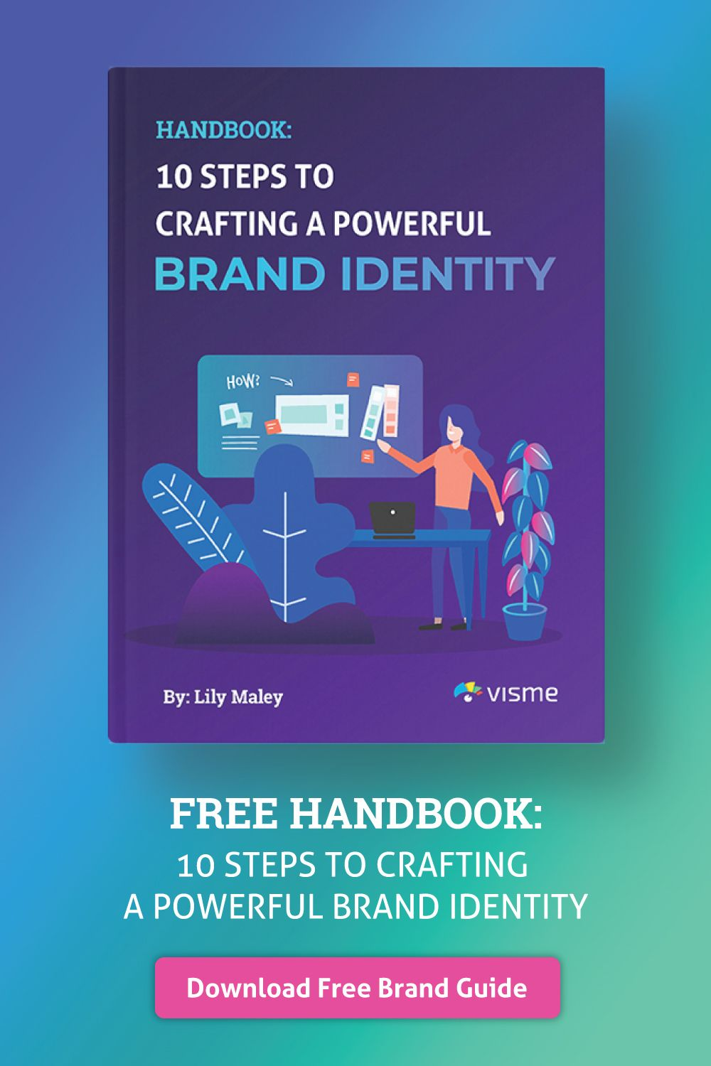 Brand Guide How To Build Your Brand Visual Identity In 10 Steps Brand Guide Brand Strategy Branding Website Design