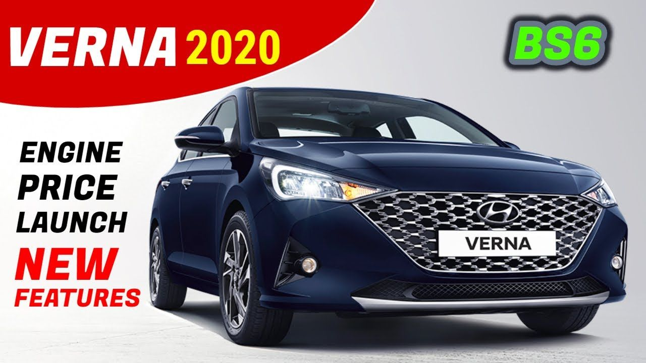 2020 Hyundai Verna Bs6 Price Engine New Features And Launch In 2020 Hyundai Engineering Product Launch