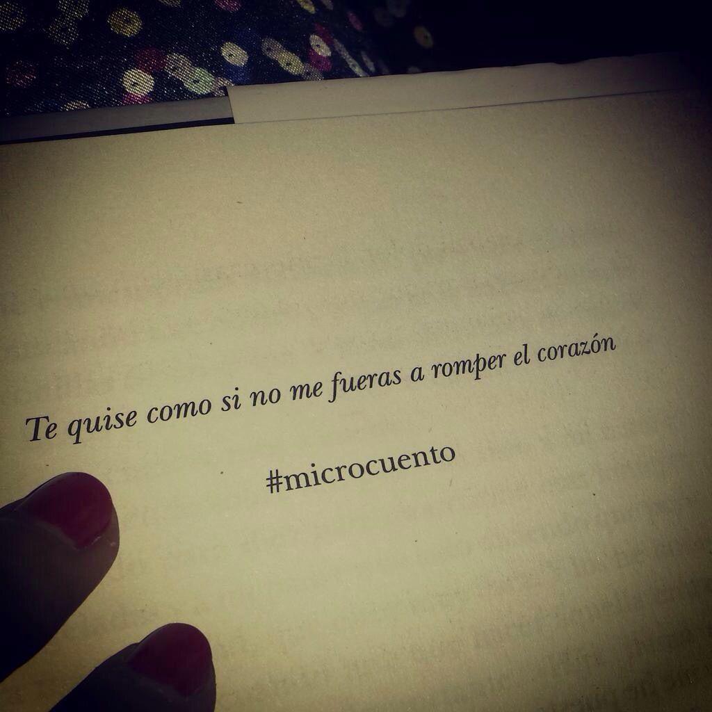 Te Quise Como Si No Me Fueras A Romper El Corazon Frases Lonely