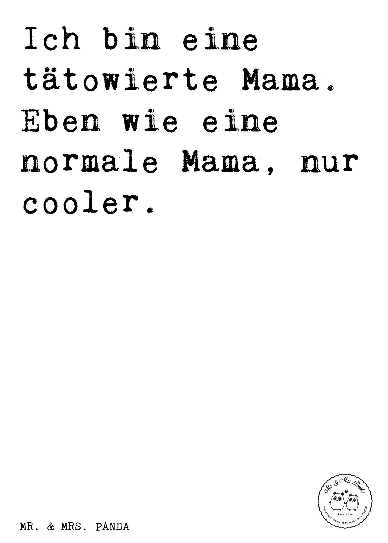 Spruch: Ich bin eine tätowierte Mama. Eben wie eine normale Mama