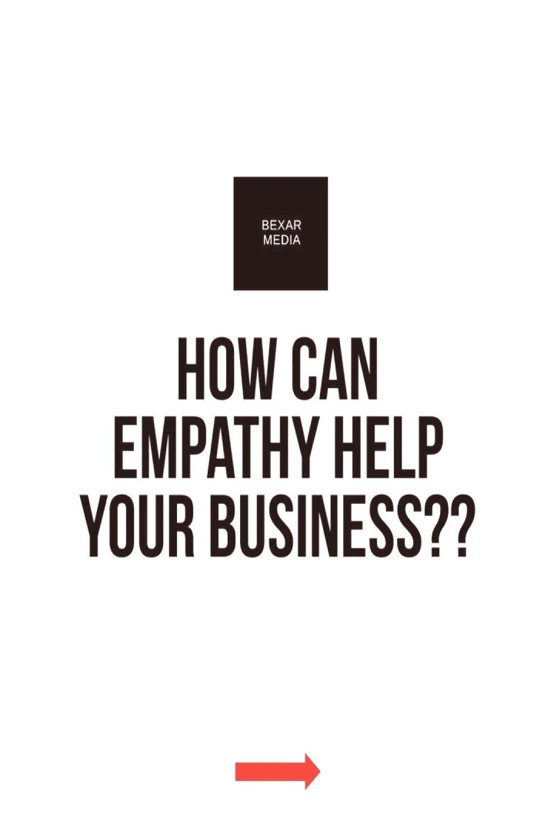 Empathy defines me and what Bexar Media represents. This helps me