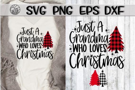 Download Just A Grandma Who Loves Christmas, Grandma Loves ...