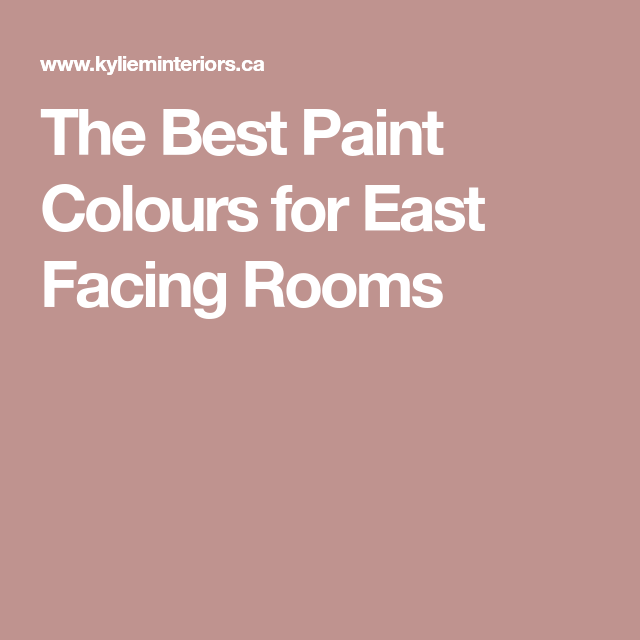 The Best Paint Colours For East Facing Rooms Color Schemes Best