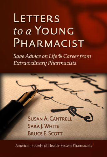 Letters To A Young Pharmacist Sage Advice On Life Career From Extraordinary Pharmacists Pharmacist Medical Jobs Book Letters
