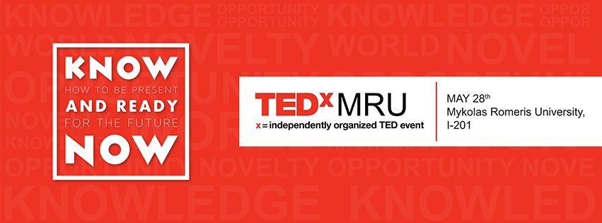 May 28th 2015 Technology Entertainment Desing Event Know Will Be Held On The Campus Of Mykolas Romeris University Tedx Tedxmru Tedx University Seminar