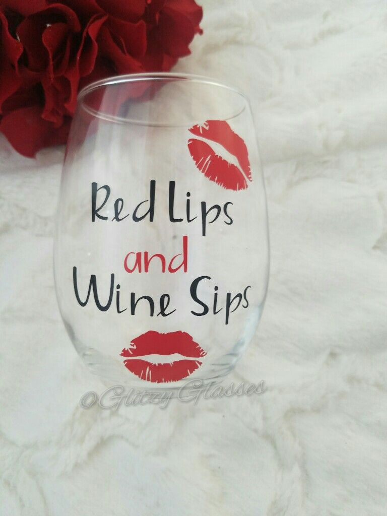 Red Lips And Wine Sips Wine Glass Sayings Printed Wine Glasses