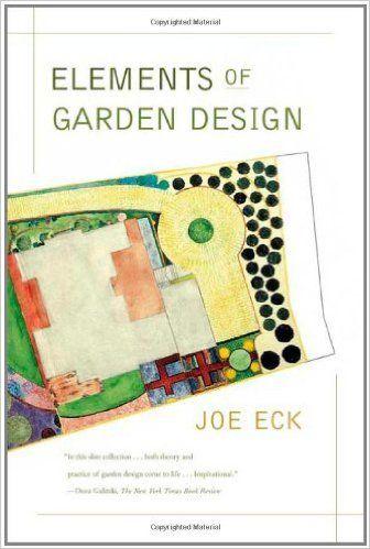 Elements of Garden Design: Joe Eck: 9780865477100: Amazon.com: Books