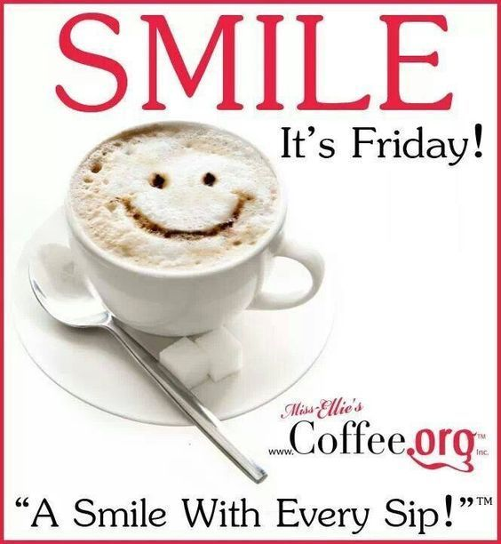 Smile Its Friday Coffee Quote Friday Happy Friday Tgif Good