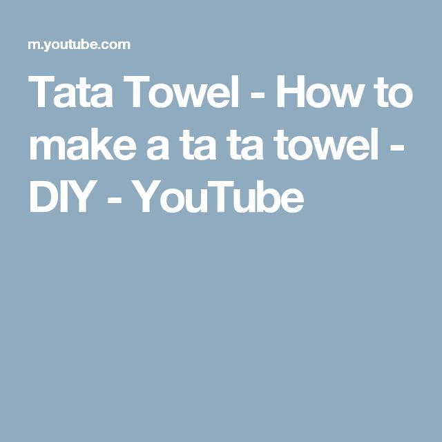 6e1529608f Tata Towel - How to make a ta ta towel - DIY - YouTube Ideas
