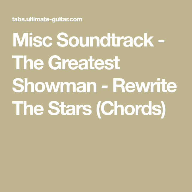 Misc Soundtrack The Greatest Showman Rewrite The Stars Chords