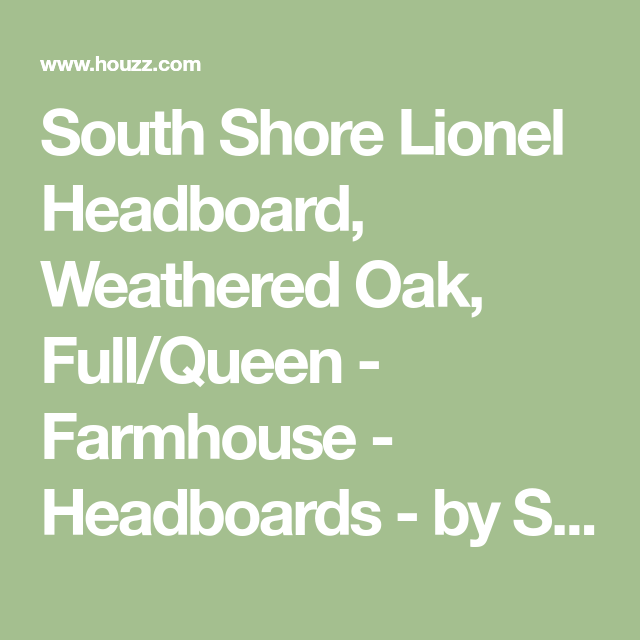 south shore lionel headboard weathered