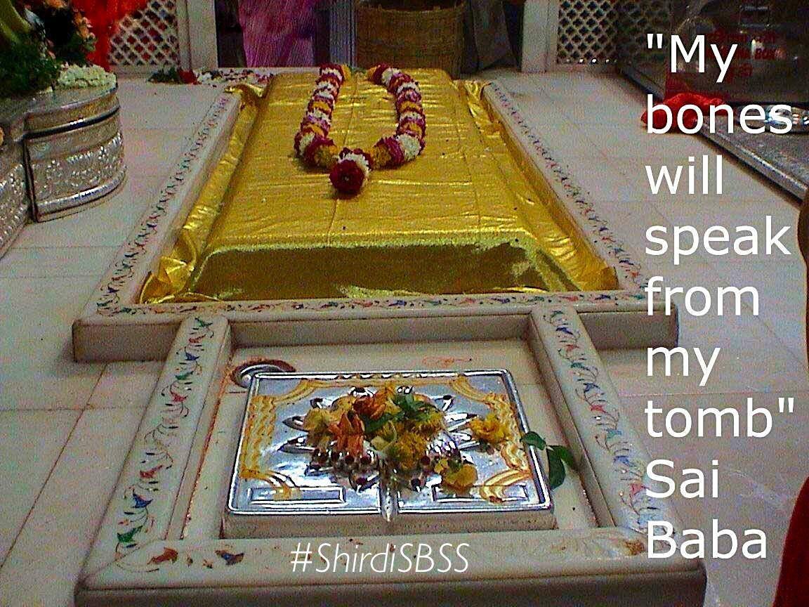 """Do not think I am dead and gone. You will hear Me from My Samadhi and I shall guide you."" ""Bow to Shri Sai & Peace Be to all"" #sairam #shirdi #saibaba #saideva #shirdisaibaba #ShirdiSBSS Please share; FB: www.fb.com/ShirdiSBSS Twitter: https://twitter.com/shirdisbss Blog: http://ssbshraddhasaburi.blogspot.com/ G+: https://plus.google.com/100079055901849941375/posts Pinterest: www.pinterest.com/shirdisaibaba"