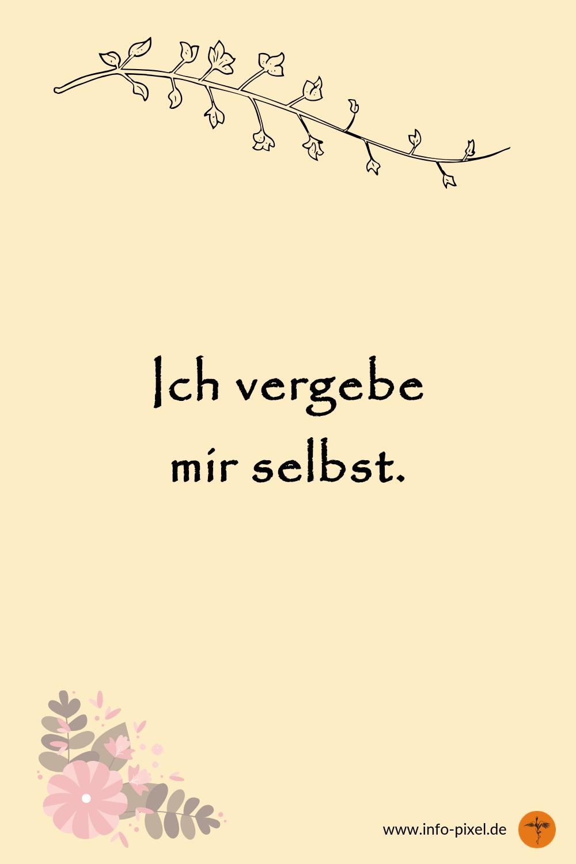 Ich vergebe mir selbst - Positive Affirmationen für mehr Selbstliebe - deutsche Affirmation - Selbstakzeptanz, Selbstliebe und Selbstvertrauen. Ändere dein Mindset und werde nachhaltig glücklich. Lerne loszulassen und negative Gedanken zu vermeiden. #positivegedanken #affirmationselbstliebe #selbstakzeptanz #selbstvertrauen