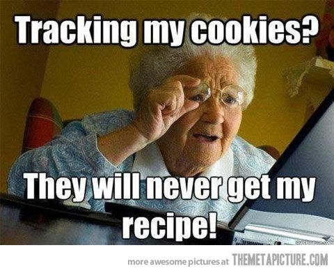 d0f832eaea7129e87cd9d6201a90c06f careful grandma, some websites track your cookies humor, tech