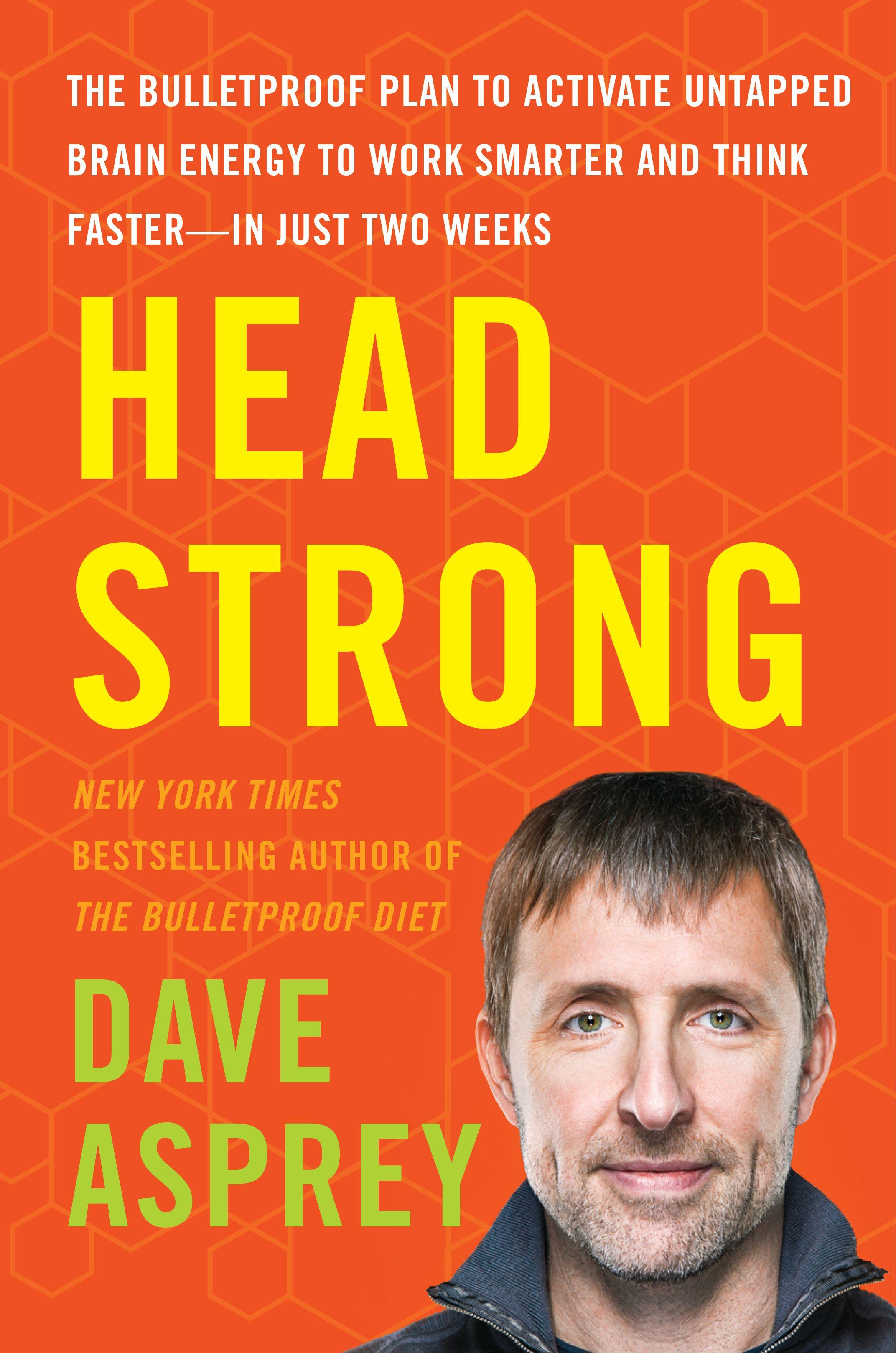 Download Ebook Head Strong By Dave Asprey In Pdf Epub Nook Mobi Djvu Kindle  Format