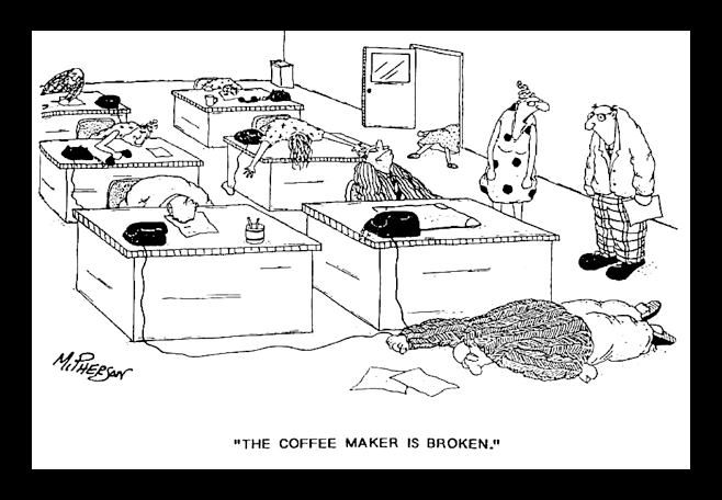The coffee maker is broken | Coffee jokes, Coffee cartoon, Funny ...