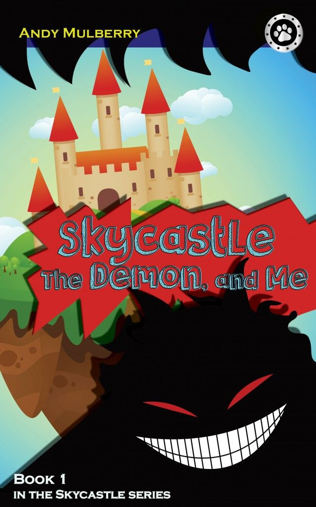Skycastle, the Demon, and Me by Andy Mulberry