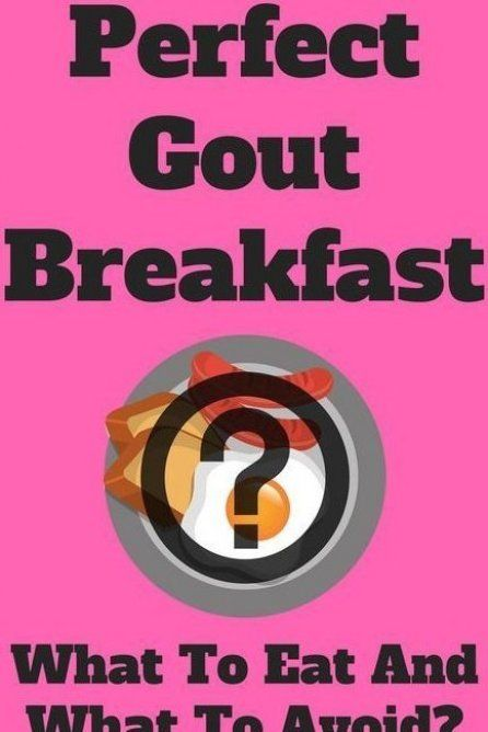 Sadly there is no a lot of research regarding the gout breakfast Yes you…