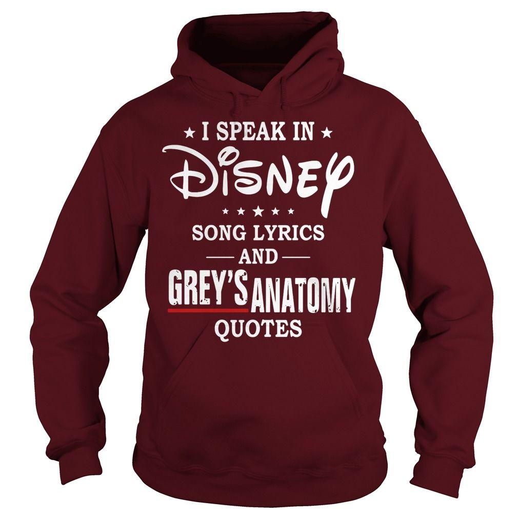 I speak in disney song lyrics and grey\'s anatomy quotes hoodie ...