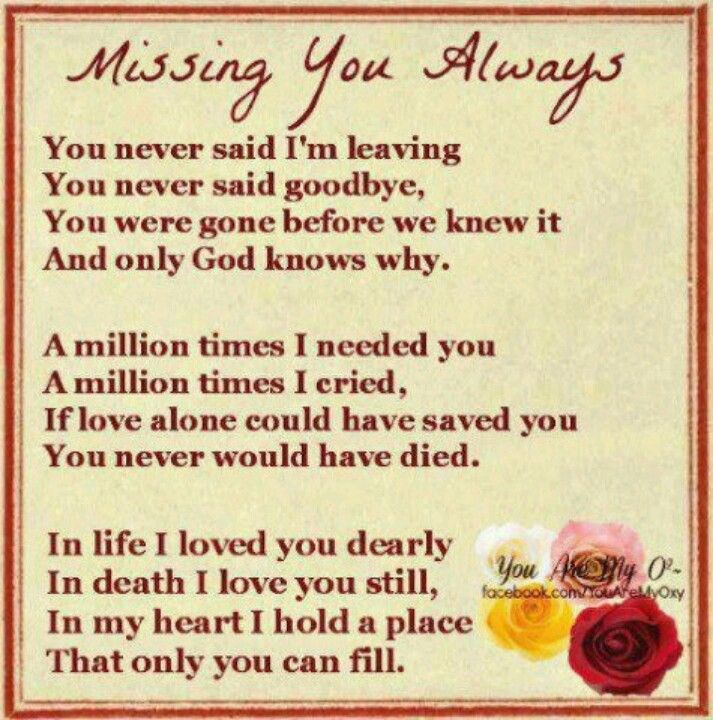 You are so dearly missed my love     will be so happy when