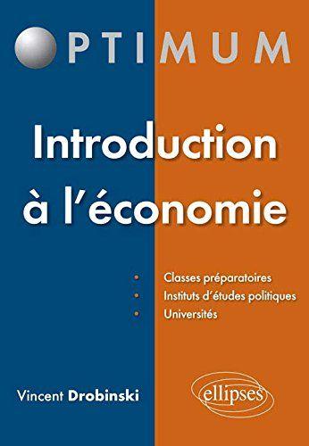 Amazon Fr Introduction A L Economie Vincent Drobinski Livres Economie Macroeconomie Croissance Economique