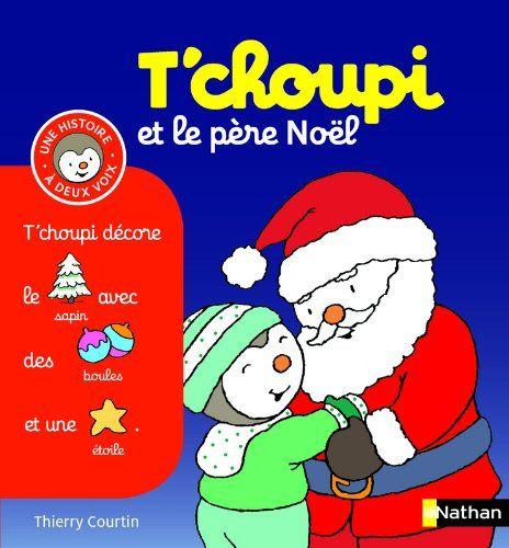 Amazon Fr T Choupi Et Le Pere Noel Thierry Courtin Livres Tchoupi Choupi Pere Noel